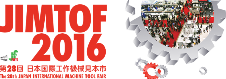 JIMTOF2016  The 28th Japan International Machine Tool Fair